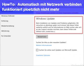 HowTo Automatisch mit Netzwerk verbinden funktioniert plötzlich nicht mehr