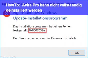 HowTo Avira Pro kann nicht vollständig deinstalliert werden