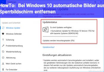 HowTo Bei Windows 10 automatische Bilder aus Sperrbildschirm entfernen