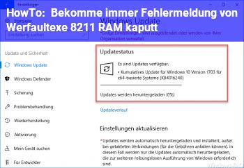 HowTo Bekomme immer Fehlermeldung von Werfault.exe – RAM kaputt?
