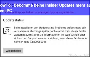HowTo Bekomme keine Insider Updates mehr auf dem PC