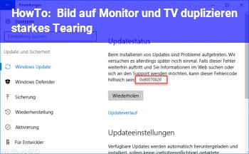 HowTo Bild auf Monitor und TV duplizieren starkes Tearing