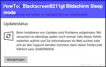 HowTo Blackscreen–> Bildschirm Sleep mode