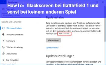 HowTo Blackscreen bei Battlefield 1 und sonst bei keinem anderen Spiel?