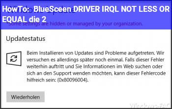 HowTo BlueSceen DRIVER_IRQL_NOT_LESS_OR_EQUAL (die 2.)