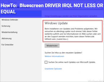 HowTo Bluescreen: DRIVER_IRQL_NOT_LESS_OR_EQUAL
