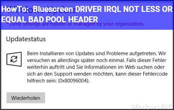 HowTo Bluescreen DRIVER_IRQL_NOT_LESS_OR_EQUAL BAD_POOL_HEADER