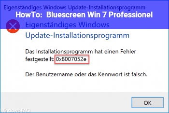 HowTo Bluescreen Win 7 Professionel