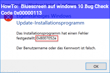 HowTo Bluescreen auf windows 10 , Bug Check Code 0x00000113