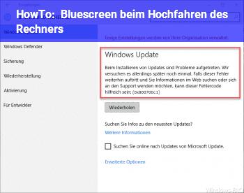 HowTo Bluescreen beim Hochfahren des Rechners