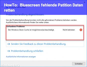 HowTo Bluescreen / fehlende Patition / Daten retten
