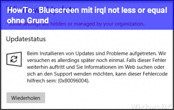 HowTo Bluescreen mit irql_not_less_or_equal ohne Grund
