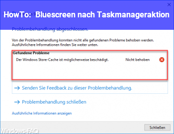 HowTo Bluescreen nach Taskmanageraktion