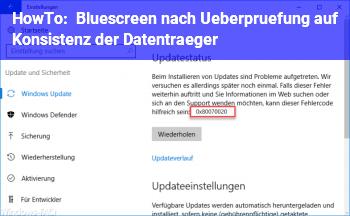 HowTo Bluescreen nach Überprüfung auf Konsistenz der Datenträger