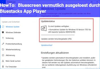 HowTo Bluescreen vermutlich ausgelöst durch Bluestacks App Player?