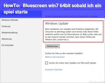 HowTo Bluescreen win7 64bit sobald ich ein spiel starte