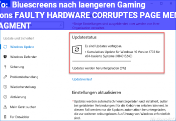 HowTo Bluescreens nach längeren Gaming Sessions: FAULTY HARDWARE CORRUPTES PAGE & MEMORY MANAGMENT
