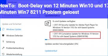 HowTo Boot-Delay von 12 Minuten (Win10) und 17 Minuten (Win7) – Problem gelöst