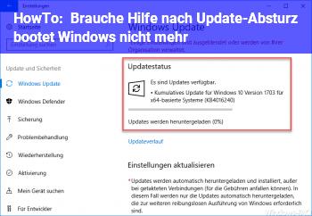 HowTo Brauche Hilfe: nach Update-Absturz bootet Windows nicht mehr