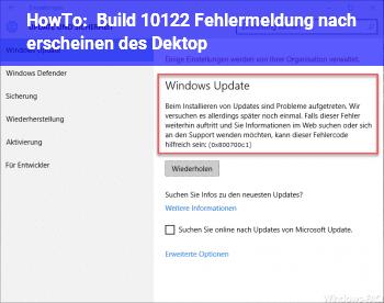 HowTo Build 10122 Fehlermeldung nach erscheinen des Dektop