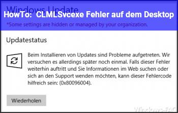 HowTo CLMLSvc.exe Fehler auf dem Desktop
