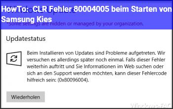 HowTo CLR Fehler 80004005 beim Starten von Samsung Kies