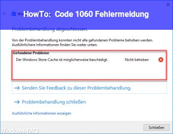 HowTo Code 1060 Fehlermeldung