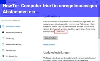 HowTo Computer friert in unregelmäßigen Abständen ein