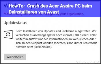 HowTo Crash des Acer Aspire PC beim Deinstallieren von Avast