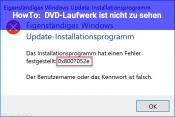 HowTo DVD-Laufwerk ist nicht zu sehen
