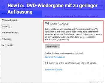 HowTo DVD-Wiedergabe mit zu geringer Auflösung