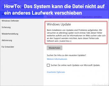 HowTo Das System kann die Datei nicht auf ein anderes Laufwerk verschieben