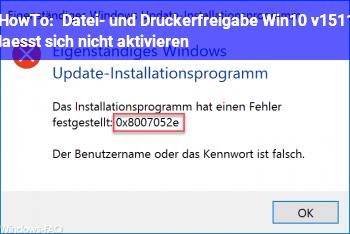 HowTo Datei- und Druckerfreigabe Win10 v1511 läßt sich nicht aktivieren