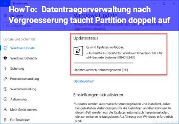 HowTo Datenträgerverwaltung: nach Vergrößerung taucht Partition doppelt auf
