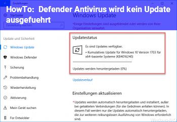 HowTo Defender Antivirus wird kein Update ausgeführt