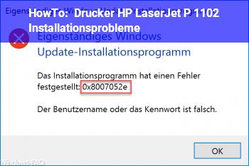 HowTo Drucker HP LaserJet P 1102 Installationsprobleme