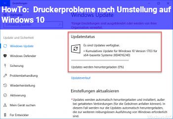 HowTo Druckerprobleme nach Umstellung auf Windows 10