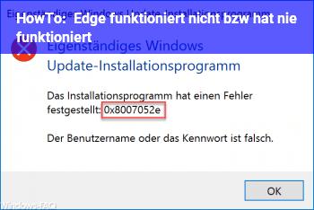 HowTo Edge funktioniert nicht, bzw. hat nie funktioniert