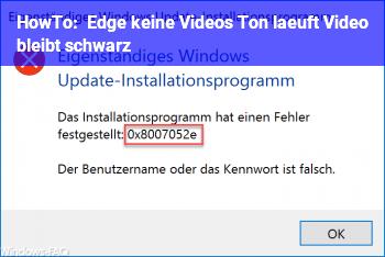HowTo Edge, keine Videos, Ton läuft, Video bleibt schwarz