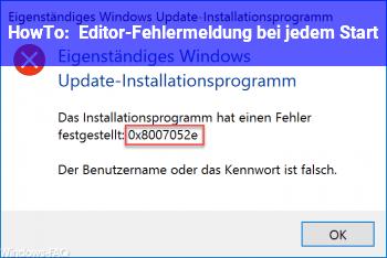 HowTo Editor-Fehlermeldung bei jedem Start