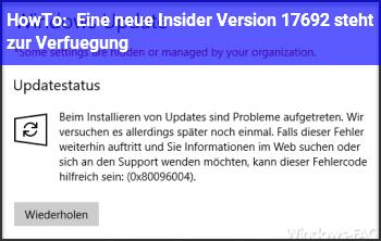 HowTo Eine neue Insider Version 17692 steht zur Verfügung
