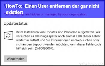 """HowTo Einen """"User"""" entfernen der gar nicht existiert ?"""
