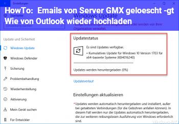 HowTo Emails von Server (GMX) gelöscht -> Wie von Outlook wieder hochladen?
