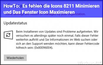 HowTo Es fehlen die Icons – Minimieren und Das Fenster Icon Maximieren