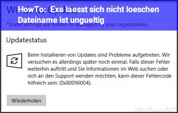 HowTo Exe lässt sich nicht löschen Dateiname ist ungültig