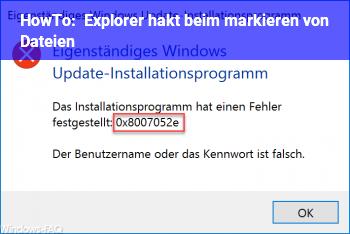 HowTo Explorer hakt beim markieren von Dateien