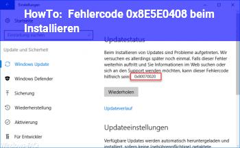 HowTo Fehlercode 0x8E5E0408 beim Installieren
