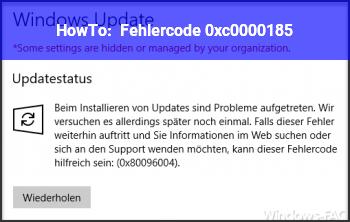 HowTo Fehlercode 0xc0000185