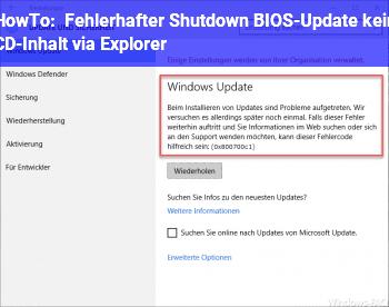 HowTo Fehlerhafter Shutdown + BIOS-Update + kein CD-Inhalt via Explorer