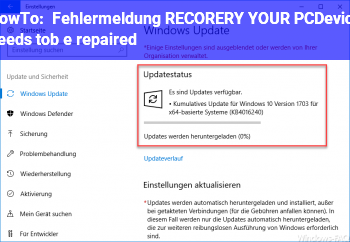 HowTo Fehlermeldung: RECORERY YOUR PC/Device needs tob e repaired